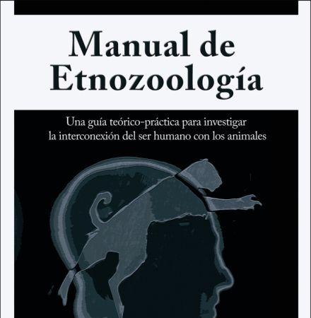 Ya está disponible el MANUAL DE ETNOZOOLOGÍA, una obra imprescindible para aquellas personas interesadas en indagar en la relación entre la fauna y el ser humano. (V.J.Hernández)