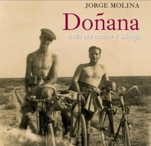 """Portada del libro """"Doñana. Todo era nuevo y salvaje"""" de Jorge Molina"""